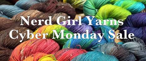 Nerd Girl Yarns Cyber Monday Sale