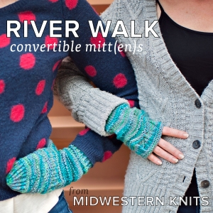 Riverwalk Mitts in NGY Met Him on the River